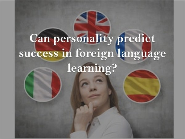 Learning style and personality as predictor of language attainment in adults