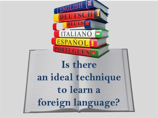 Is there an ideal technique to learn a foreign language?