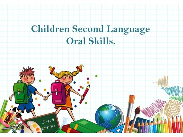 Children Second Language oral skills are linked to social interaction more than general intelligence.