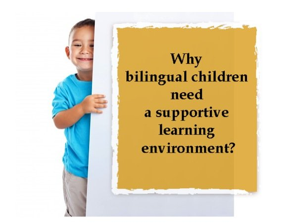 Why bilingual children need a supportive learning environment
