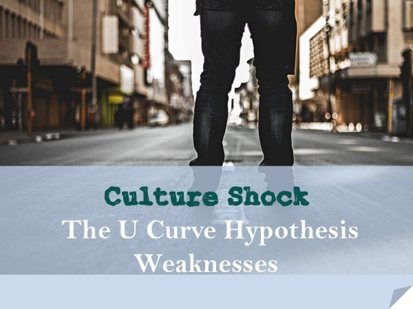 Culture shock – U Curve Hypothesis weaknesses