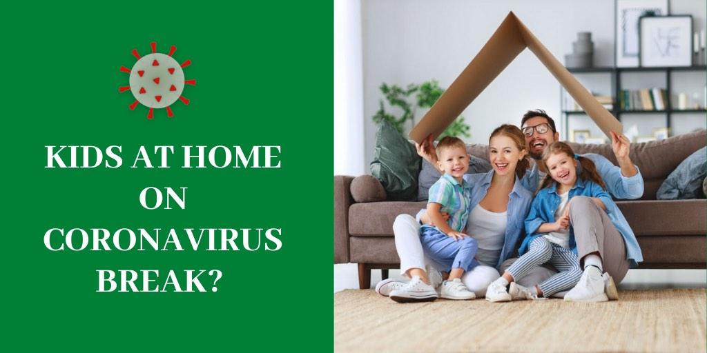 Kids at home on Coronavirus break?