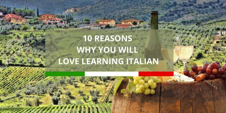 10 Reasons Why You Will Love Learning Italian