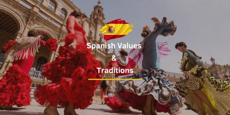 Spanish Values and Traditions