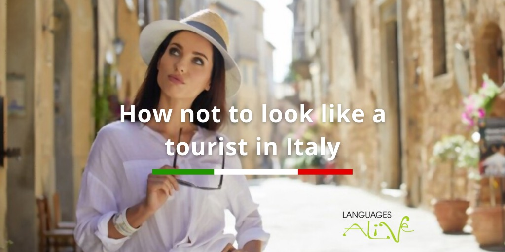 How not to look like a tourist in Italy